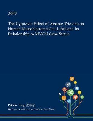 The Cytotoxic Effect of Arsenic Trioxide on Human Neuroblastoma Cell Lines and Its Relationship to Mycn Gene Status by Pak-Ho Tong image