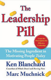The Leadership Pill by Kenneth H Blanchard