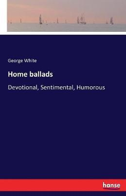 Home Ballads by George White image