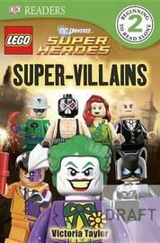 DK Readers L2: Lego DC Super Heroes: Super-Villains by Victoria Taylor