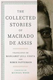 The Collected Stories of Machado de Assis by Machado de Assis image