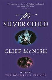 The Silver Sequence: The Silver Child by Cliff McNish image
