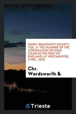 Henry Bradshow Society, Vol. II by Chr Wordsworth