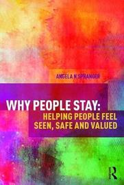 Why People Stay by Angela N. Spranger