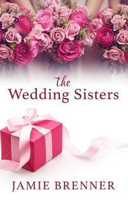The Wedding Sisters by Jamie Brenner image