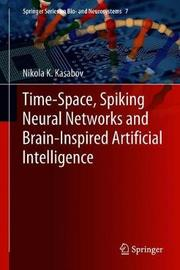 Time-Space, Spiking Neural Networks and Brain-Inspired Artificial Intelligence by Nikola K Kasabov image