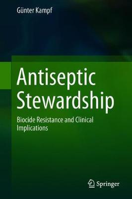 Antiseptic Stewardship by Gunter Kampf