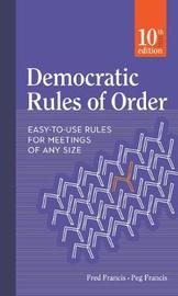 Democratic Rules of Order by Peg Francis