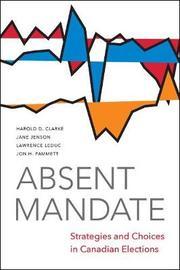 Absent Mandate by Harold Clarke