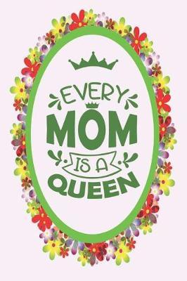 Every Mom Is A Queen by Advanta Publishing