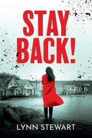 Stay Back! by Lynn Stewart