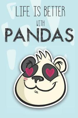 Life Is Better With Pandas by Bendle Publishing