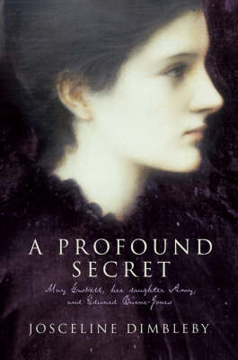 A Profound Secret: May, Amy and Burne-Jones by Josceline Dimbleby image