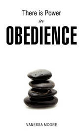 There Is Power in Obedience by Vanessa Moore image