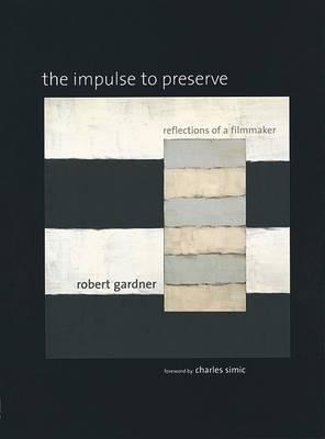 The Impulse to Preserve by Robert Gardner image