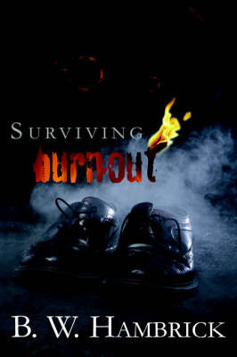 Surviving Burnout by B.W. Hambrick
