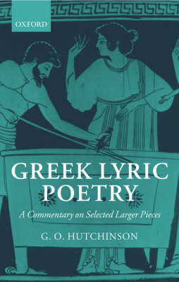 Greek Lyric Poetry by G.O. Hutchinson