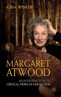 Margaret Atwood: An Introduction to Critical Views of Her Fiction by Gina Wisker image