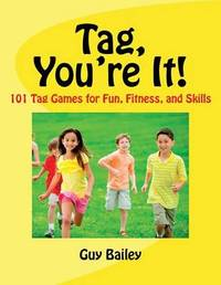 Tag, You're It! by Guy Bailey