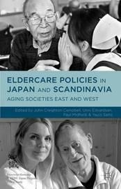 Eldercare Policies in Japan and Scandinavia by Paul Midford