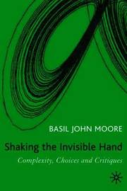 Shaking the Invisible Hand by Basil John Moore image
