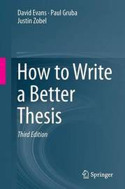 How to Write a Better Thesis by David Evans