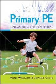 Primary PE: Unlocking the Potential by Anne Williams