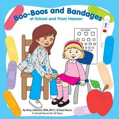 Boo-Boos and Bandages at School and from Heaven by Amy Johnson image