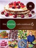 The Revive Cafe Cookbook 6 by Jeremy Dixon