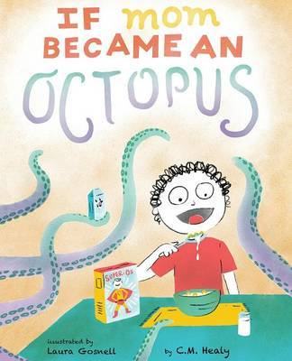 If Mom Became an Octopus by CM Healy