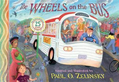 Zelinsky Paul O : Wheels on the Bus by Paul O. Zelinsky