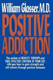 Positive Addiction by William Glasser image