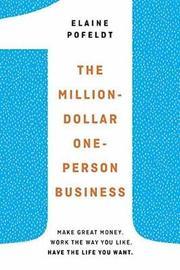 The Million-Dollar, One-Person Business by Elaine Pofeldt