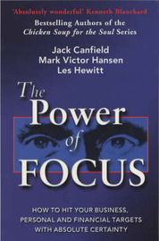 The Power of Focus: How to Hit Your Business, Personal and Financial Targets with Absolute Certainty by Jack Canfield image