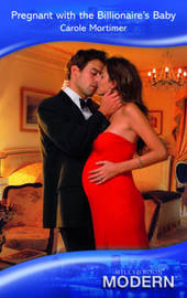 Pregnant With The Billionaire's Baby by Carole Mortimer image