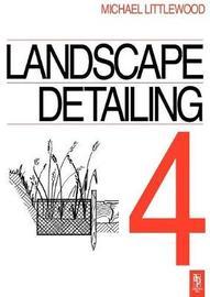 Landscape Detailing Volume 4 by Michael Littlewood