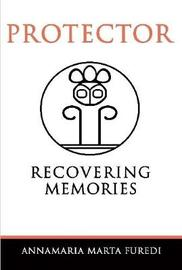 Protector - Recovering Memories by Annamaria Marta Furedi image