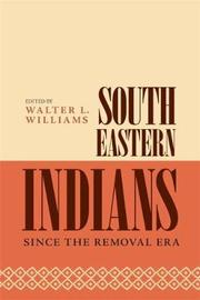 Southeastern Indians Since the Removal Era by Walter L. Williams