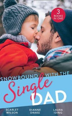 Snowbound With The Single Dad by Scarlet Wilson