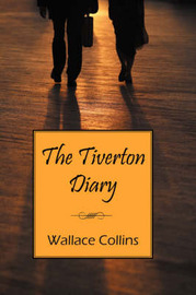 The Tiverton Diary by Wallace Collins image