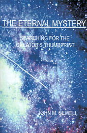 The Eternal Mystery: Searching for the Creator's Thumbprint by John M. Sewell image