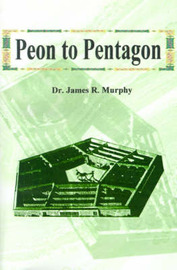 Peon to Pentagon by James R Murphy image