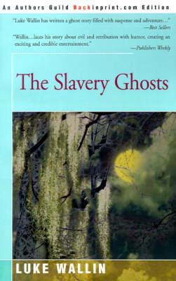The Slavery Ghosts by Luke Wallin image