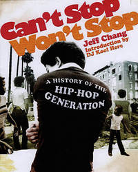 Can't Stop Won't Stop: A History of the Hip Hop Generation by Jeff Chang image