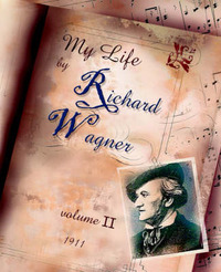 My Life Vol II by Richard Wagner