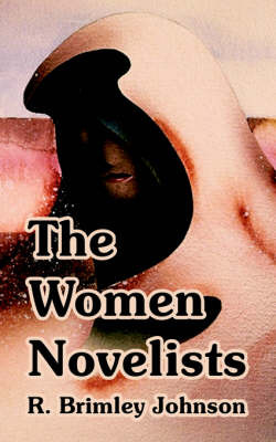 The Women Novelists by R Brimley Johnson image