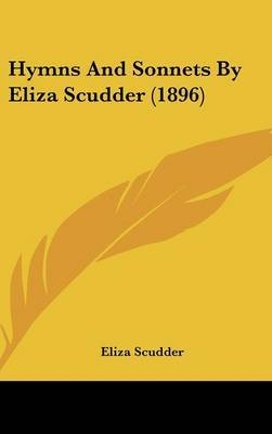 Hymns and Sonnets by Eliza Scudder (1896) by Eliza Scudder image