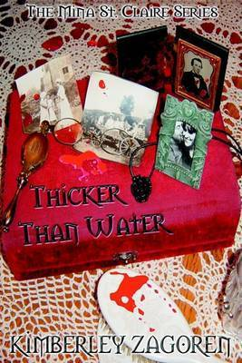 Thicker Than Water: The Mina St. Claire Series by Kimberley Zagoren