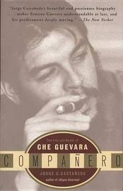 Companero: the Life and Death of Che Guevara by Jorge G. Cataneda image
