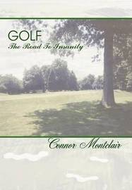 Golf - The Road To Insanity by Connor Montclair image